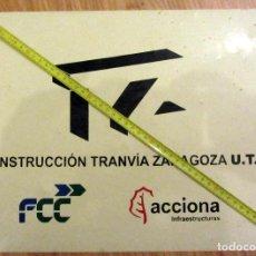 Carteles: CARTEL ORIGINAL CONSTRUCCION TRANVIA ZARAGOZA UTE FCC ACCIONA. Lote 132950870