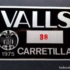 Carteles: PLACA MATRICULA DE RODAJE CARRETILLA,AÑO 1975 DE VALLS (15CM. X 10CM.). Lote 133367414