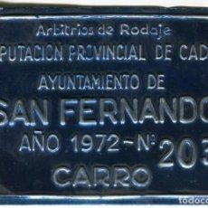 Carteles: SAN FERNANDO -CADIZ- CHAPA ARBITRIO DE RODAJE DE CARRO AÑO 1972. Lote 146319602