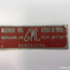 Carteles: CHAPA GMC, MAQUINARIA PARA GÉNEROS DE PUNTO BARCELONA. Lote 148044626