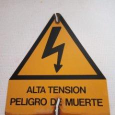 Carteles: CHAPA DE ALTA TENSIÓN PELIGRO DE MUERTE - AÑO 1997. Lote 150862698