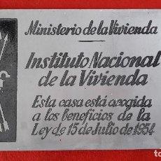 Carteles: CHAPA , PLACA MINISTERIO DE LA VIVIENDA , INSTITUTO NACIONAL DE LA VIVIENDA - 1954. Lote 151464438