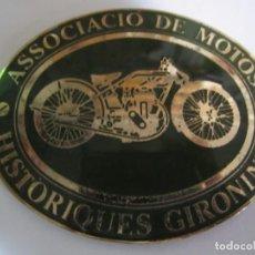 Carteles: PLACA CHAPA ASSOCIACIO DE MOTOS HISTORIQUES GIRONINES AÑOS 90. Lote 155802026