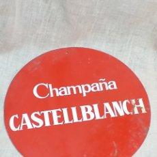 Carteles: CARTEL PUBLICITARIO CHAMPAÑA CASTELLBLANCH , CARTEL CHAPA. Lote 156027596