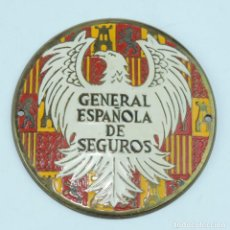 Carteles: CHAPA DE SEGUROS GENERAL ESPAÑOLA DE SEGUROS, EXCELENTE ESTADO, MIDE 8 CMS. DE DIAMETRO, VER TODAS L. Lote 169170116