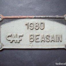 Carteles: PLACA FERROCARRIL ORIGINAL 1980 CAF BEASAIN. Lote 171129732