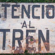 Carteles: ANTIGUO CARTEL CHAPA PINTADO ATENCION AL TREN. Lote 189423752