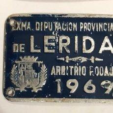 Carteles: ANTIGUA PLACA MATRICULA - EXMA. DIPUTACION PROVINCIAL DE LERIDA - ARBITRIO RODAJE - 1969. Lote 190171136