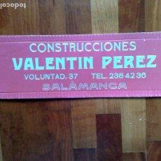 Carteles: CARTEL CONSTRUCCIONES VALETIN PEREZ,SALAMANCA (49CM. X 16,2CM.) . Lote 194193487