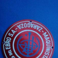 Carteles: CHAPA CIRCULAR ,MAQUINISTA Y FUNDICIONES DEL EBRO , ZARAGOZA. Lote 195135112