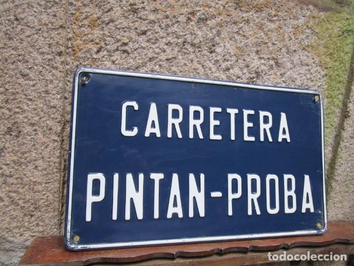 GALICIA - PLACA DE CALLE 80'S -' CARRETERA PINTAN PROBA '- PONTEVEDRA - ALUMINIO 50X30CM 540GR + (Coleccionismo - Carteles y Chapas Esmaltadas y Litografiadas)
