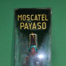 Carteles: CARTEL PUBLICIDAD MOSCATEL PAYASO CRISTAL. Lote 54206936