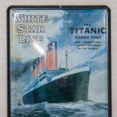Carteles: CHAPA ESMALTADA TITANIC WHIT STAR LINE - TIN CARD CON IMÁN - VINTAGE. Lote 212172065