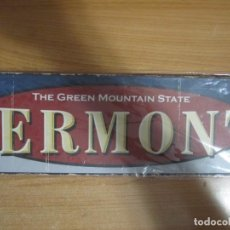Carteles: CARTEL CHAPA VERMONT THE GREEN MOUNTAIN STATE NUEVO PRECINTADO. Lote 221741520