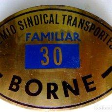 Carteles: ANTIGUA PLACA METALICA GREMIO SINDICAL TRANSPORTES FAMILIAR Nº30,BORNE (11CM.X7CM.) DESCRIPCIÓN. Lote 232921770