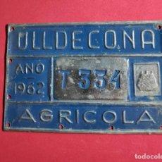 Carteles: ANTIGUA PLACA CHAPA MATRICULA AGRICOLA, DE CARRO ULLDECONA TARRAGONA 1962. Lote 249607425