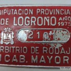 Carteles: CHAPA MATRICULA PARA 1 CAB.MAYOR RODAJE DEL AYUNTAMIENTO LOGROÑO-LA RIOJA- AÑO 1975-. Lote 251373990