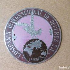 Affissi: CHAPA O PLACA DE LA COMPAÑÍA INTERNACIONAL DE SEGUROS - ASEGURADO. Lote 259708180