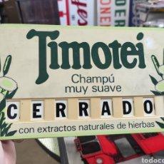 Carteles: TIMOTEI, CARTEL PUBLICIDAD ABIERTO / CERRADO. 25X13CM. Lote 266116083