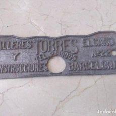 Carteles: ANTIGUA PLACA AUTENTICA TALLERES TORRES CONSTRUCCIONES BARCELONA. Lote 274620193