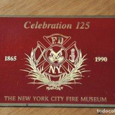 Carteles: CHAPA CONMEMORATIVA. 125 MUSEO FUEGO NEW YORK. Lote 293976538