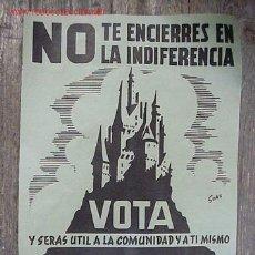 Carteles Políticos: CARTEL ELECCIONES MUNICIPALES, NO TE ENCIERRES EN LA INDIFERENCIA-VOTA Y SERAS UTIL A LA COMUNIDAD Y. Lote 17058326