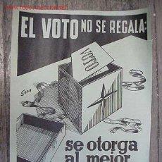 Carteles Políticos: CARTEL ELECCIONES MUNICIPALES, EL VOTO NO SE REGALA - SE OTORGA AL MEJOR. Lote 14400669