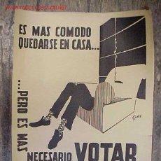 Carteles Políticos: CARTEL ELECCIONES MUNICIPALES, ES MAS COMODO QUEDARSE EN CASA... - PERO ES MAS NECESARIO VOTAR . Lote 19994730