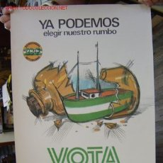 Carteles Políticos: VOTA ANDALUCIA NUESTRA - JUNTA DE ANDALUCIA - YA PODEMOS ELEGIR NUESTRO RUMBO - AÑO 1980. Lote 16468868