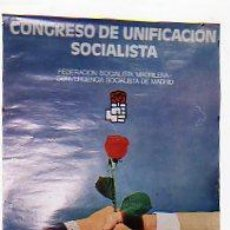 Carteles Políticos: CARTEL 68 X 48 CM. PSOE. CONGRESO DE UNIFICACIÓN SOCIALISTA. FEDERACIÓN SOCIALISTA MADRILEÑA.. Lote 26610284