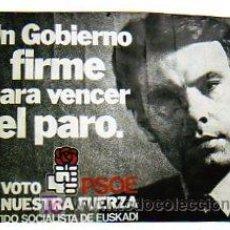Carteles Políticos: PARTIDO SOCIALISTA DE EUSKADI. FELIPE GONZALEZ. PSOE. UN GOBIERNO FIRME PARA VENCER EL PARO.. Lote 23015298