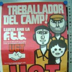 Carteles Políticos: UGT - VALENCIA, TREBALLADOR DEL CAMP, LLUITA AMB LA F.T.T. - AÑO 1977, ILUSTRADO POR LAGOA. Lote 19953694