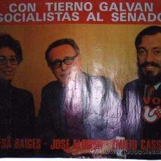 Carteles Políticos: VOSTA PSP. CON TIERNO GALVAN SOCIALISTAS AL SENADO. TERESA BAIGES, JOSE ALONSO, EMILIO CASSINELLO.. Lote 23868922