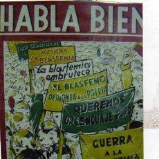 Carteles Políticos: HABLA BIEN. AFUERA LA BLASFEMA, EL BLASFEMO DESHONRA A LA PATRIA, GUERRA A LA BLASFEMIA.. Lote 23869032