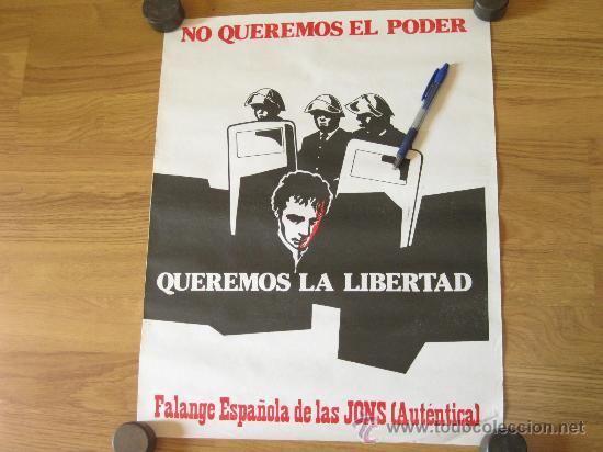 CARTEL DE LAS PRIMERAS ELECCIONES DE FALANGE ESPAÑOLA DE LAS JONS (AUTENTICA) - QUEREMOS LA LIBERTAD (Coleccionismo - Carteles gran Formato - Carteles Políticos)