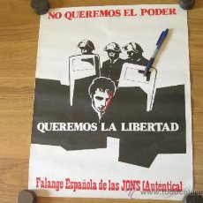 Carteles Políticos: CARTEL DE LAS PRIMERAS ELECCIONES DE FALANGE ESPAÑOLA DE LAS JONS (AUTENTICA) - QUEREMOS LA LIBERTAD. Lote 26382020