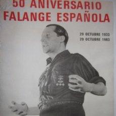 Carteles Políticos: CARTEL-50 ANIVERSARIO FALANGE ESPAÑOLA-ORIGINAL. Lote 31574210