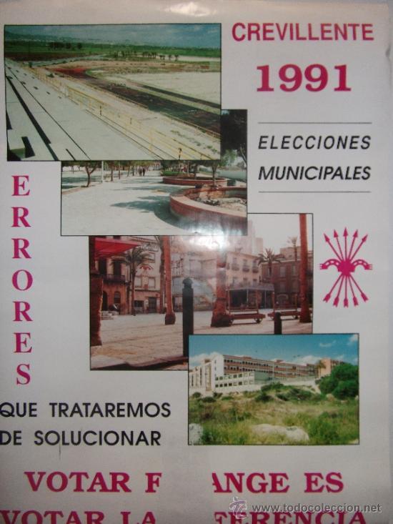 CARTEL FALANGE CREVILLENTE-ELECCIONES MUNICIPALES-1991-ORIGINAL (Coleccionismo - Carteles gran Formato - Carteles Políticos)