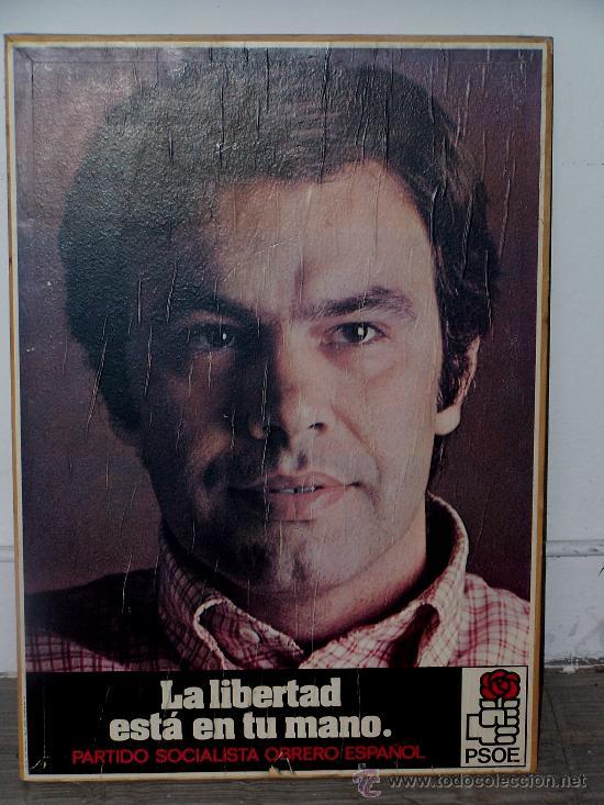 FELIPE GONZALEZ. LA LIBERTAD ESTA EN TU MANO. 69 X 49 CM. (Coleccionismo - Carteles gran Formato - Carteles Políticos)