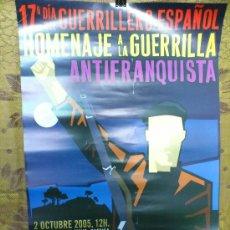Carteles Políticos: CARTEL 17ºDIA DEL GUERRILLERO ESPAÑOL ( HOMENAJE A LA GUERRILLA ANTIFRANQUISTA ) MED.46X64 CM.. Lote 31916358