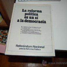 Carteles Políticos: PROPAGANDA ELECTORAL REFERENDUM NACIONAL PARA LA REFORMA POLÍTICA ( 15-12-1976 ). Lote 32190540