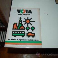 Carteles Políticos: UCD ( UNIÓN DE CENTRO DEMOCRÁTICO): PROPAGANDA DE LAS ELECCIONES MUNICIPALES DE 1979. Lote 32685783