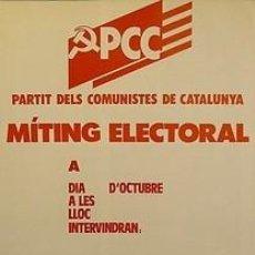 Carteles Políticos: CARTEL P.C.C. MITING ELECTORAL.CATALUNYA.POLÍTICA.1982. Lote 33621301