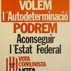Carteles Políticos: CARTEL VOLEM L'AUTODETERMINACIO.PPC.CATALUNYA.1982.. Lote 33648310