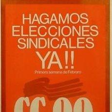 Carteles Políticos: CARTEL HAGAMOS ELECCIONES SINDICALES YA!!CATALUNYA.1978. Lote 33663887