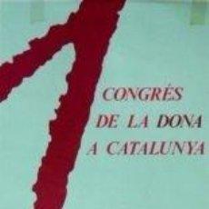 Carteles Políticos: CARTEL.1 CONGRÉS DE LA DONA A CATALUNYA.1988.A. BROGGI. Lote 33689794