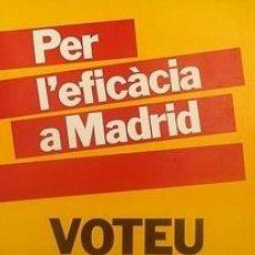 Carteles Políticos: CARTEL PER L'EFICÀCIA A MADRID.ERC.1982.CATALUNYA. Lote 43654934