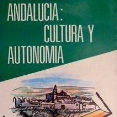 Carteles Políticos: CARTEL ANDALUCIA : CULTURA Y AUTONOMIA.1979. 37 X 55CM.. Lote 33708920