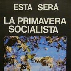 Carteles Políticos: CARTEL ESTA SERA LA PRIMAVERA SOCIALISTA.CATALUNYA.1979. Lote 33955532