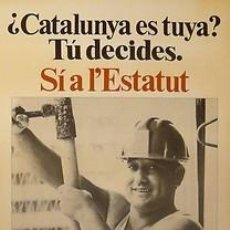 Carteles Políticos: CARTEL CATALUNYA ES TUYA?TU DECIDES.ESTATUT.PSUC.1979. Lote 34015541